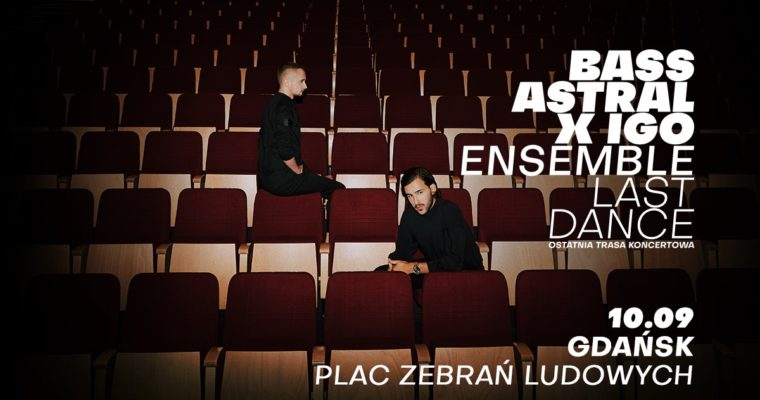 Bass Astral x Igo Ensemble – Gdańsk